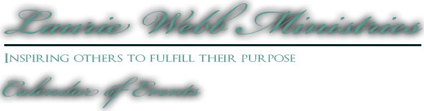 Laurie Webb Ministries - Calendar Of Events